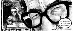 """Carlos Aznárez: """"Rodolfo Walsh era como el Che, hasta las cosas más pequeñas había que hacerlas lo mejorposible"""""""